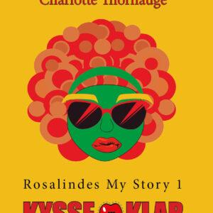 Rosalindes My Story 1 – Kysseklar