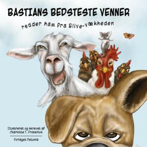 Bastians Bedsteste Venner – redder ham fra Blive-vækheden
