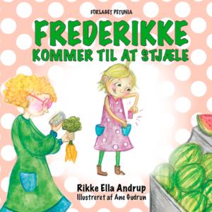 Frederikke kommer til at stjæle